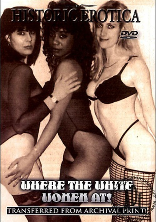 Where the White Women At!
