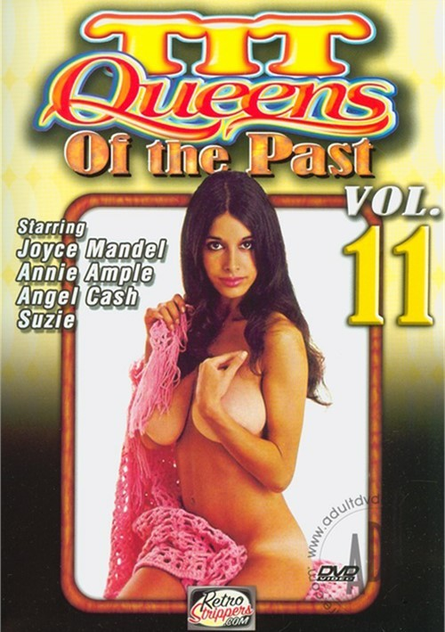 Tit Queens Of The Past Vol. 11